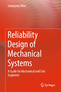 Reliability Design of Mechanical Systems - A Guide for Mechanical and Civil Engineers