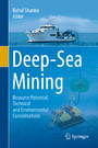 Deep-Sea Mining - Resource Potential, Technical and Environmental Considerations