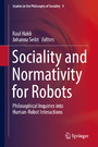 Sociality and Normativity for Robots - Philosophical Inquiries into Human-Robot Interactions