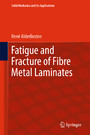 Fatigue and Fracture of Fibre Metal Laminates