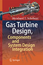 Gas Turbine Design, Components and System Design Integration