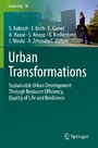 Urban Transformations - Sustainable Urban Development Through Resource Efficiency, Quality of Life and Resilience
