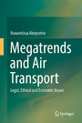 Megatrends and Air Transport - Legal, Ethical and Economic Issues