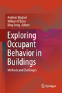 Exploring Occupant Behavior in Buildings - Methods and Challenges