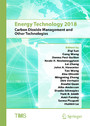 Energy Technology 2018 - Carbon Dioxide Management and Other Technologies