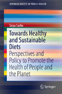 Towards Healthy and Sustainable Diets - Perspectives and Policy to Promote the Health of People and the Planet