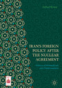 Iran's Foreign Policy After the Nuclear Agreement - Politics of Normalizers and Traditionalists