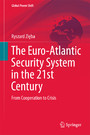 The Euro-Atlantic Security System in the 21st Century - From Cooperation to Crisis