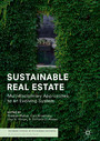 Sustainable Real Estate - Multidisciplinary Approaches to an Evolving System