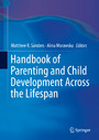 Handbook of Parenting and Child Development Across the Lifespan