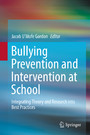 Bullying Prevention and Intervention at School - Integrating Theory and Research into Best Practices