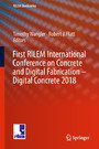 First RILEM International Conference on Concrete and Digital Fabrication - Digital Concrete 2018
