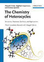 The Chemistry of Heterocycles - Structures, Reactions, Synthesis, and Applications 3rd, Completely Revised and Enlarged Edition