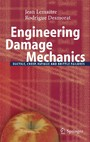 Engineering Damage Mechanics - Ductile, Creep, Fatigue and Brittle Failures