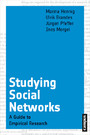 Studying Social Networks - A Guide to Empirical Research