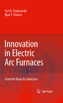 Innovation in Electric Arc Furnaces - Scientific Basis for Selection