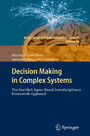 Decision Making in Complex Systems - The DeciMaS Agent-based Interdisciplinary Framework Approach