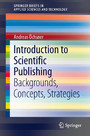 Introduction to Scientific Publishing - Backgrounds, Concepts, Strategies