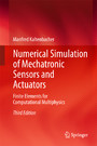 Numerical Simulation of Mechatronic Sensors and Actuators - Finite Elements for Computational Multiphysics