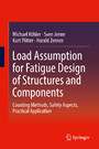 Load Assumption for Fatigue Design of Structures and Components - Counting Methods, Safety Aspects, Practical Application