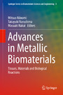 Advances in Metallic Biomaterials - Tissues, Materials and Biological Reactions