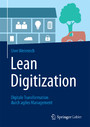 Lean Digitization - Digitale Transformation durch agiles Management