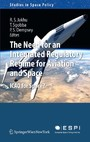 The Need for an Integrated Regulatory Regime for Aviation and Space - ICAO for Space?