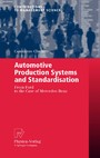 Automotive Production Systems and Standardisation - From Ford to the Case of Mercedes-Benz