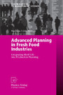Advanced Planning in Fresh Food Industries - Integrating Shelf Life into Production Planning