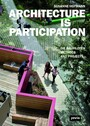 Architecture Is Participation - Die Baupiloten-Methods and Projects