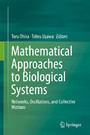 Mathematical Approaches to Biological Systems - Networks, Oscillations, and Collective Motions