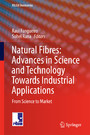 Natural Fibres: Advances in Science and Technology Towards Industrial Applications - From Science to Market