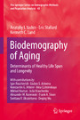 Biodemography of Aging - Determinants of Healthy Life Span and Longevity