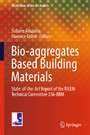 Bio-aggregates Based Building Materials - State-of-the-Art Report of the RILEM Technical Committee 236-BBM