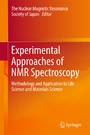 Experimental Approaches of NMR Spectroscopy - Methodology and Application to Life Science and Materials Science
