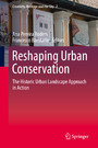 Reshaping Urban Conservation - The Historic Urban Landscape Approach in Action